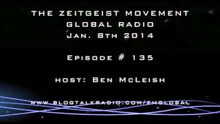 TZM Global Radio, Jan 8th 2014, Episode 135 [ The Zeitgeist Movement ]
