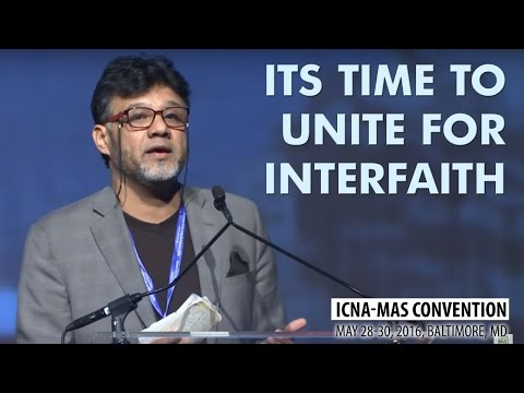 Its time to Unite: Interfaith by Dr. Azhar Azeez (ICNA-MAS Convention)