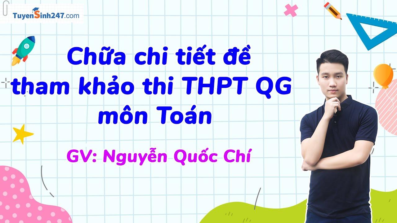 Chữa chi tiết đề tham khảo thi THPT QG môn Toán 2020