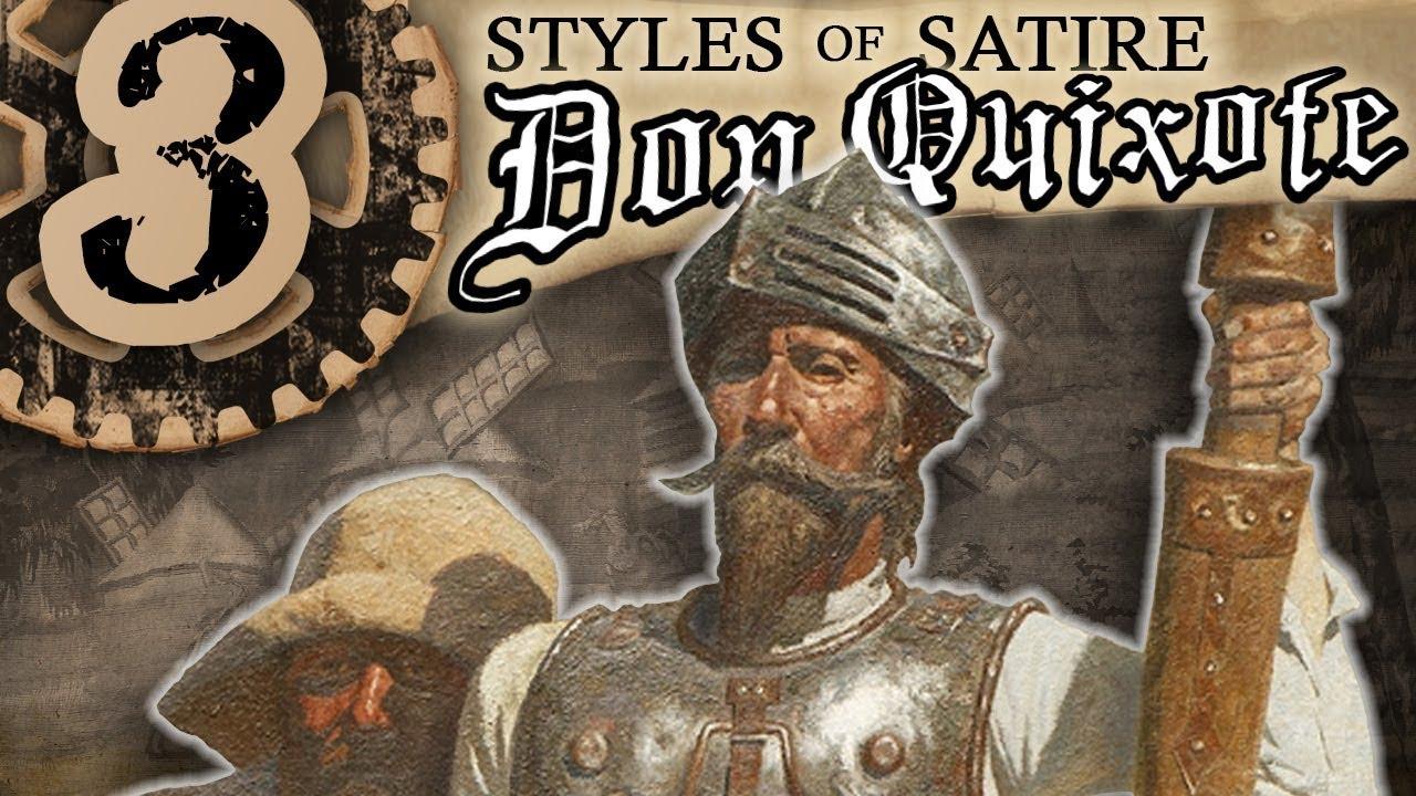 3 Satire Styles Miguel De Cervantes Used In Don Quixote Don