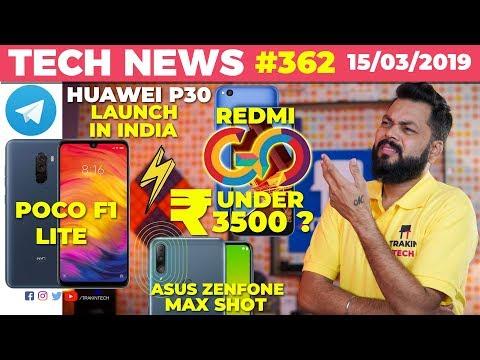 Redmi Go Under 3500?, Poco F1 Lite Coming, Huawei P30 India Launch, IRCTC Tickets w/ GPay - TTN#362