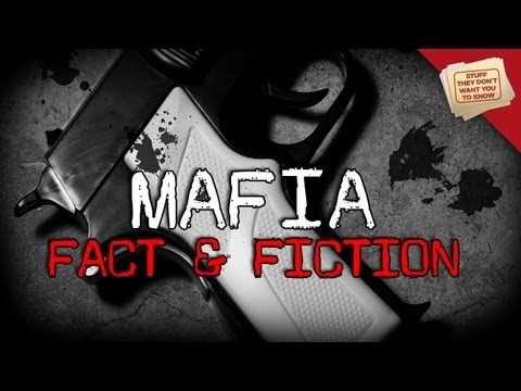 The Mafia: Fact and Fiction