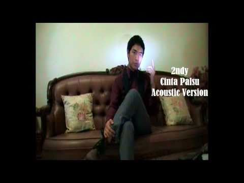 2NDY - CINTA PALSU ACOUSTIC VERSION [MV]