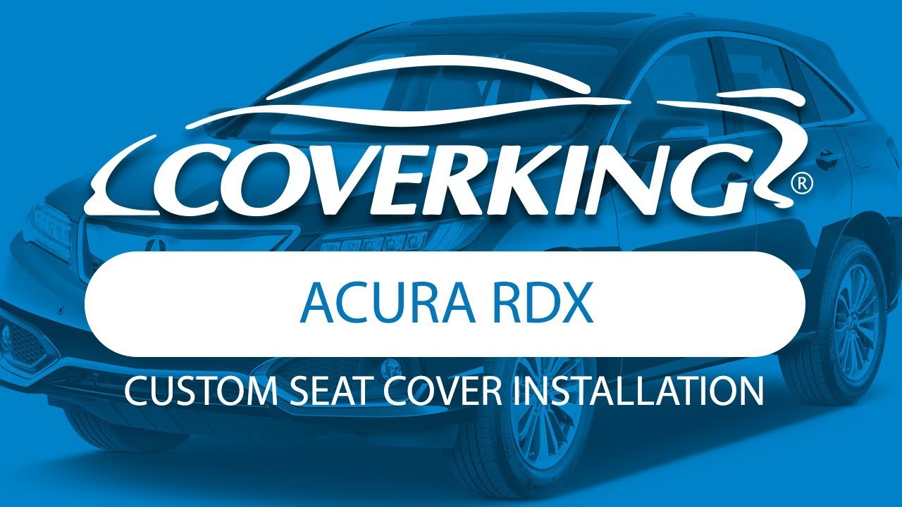 COVERKING ACURA RDX Custom Seat Cover Installation YouTube - Acura rdx seat covers