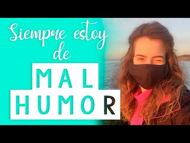 Si Siempre Estás de Mal Humor o Enfadada con el Mundo, ¡Ve el Vídeo!