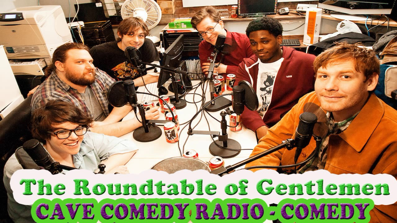 CAVE COMEDY RADIO - Episode 122: The Look of a Man Who Did His Best - The  Roundtable of Gentlemen