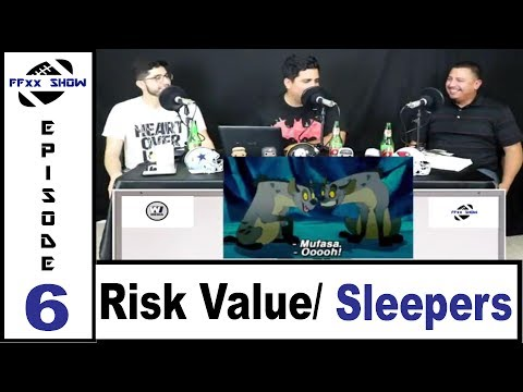 Fantasy Football X's and X's: Episode 6 - Value risks and Deep Sleepers