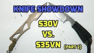 knife showdown s30v vs s35vn part 2