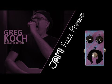 JAM pedals Fuzz Phrase video demonstration by Greg Koch