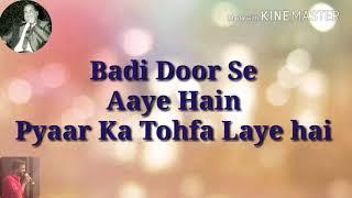 Badi Door Se Aaye hain Pyaar Ka Tohfa Laye hai karaoke with lirycs by Mujahid Rafi