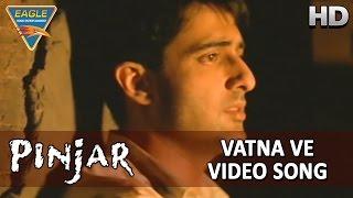Pinjar Hindi Movie || Vatna Ve Video Song  || Urmila Matondkar, Manoj Bajpai || Eagle Hindi Movies