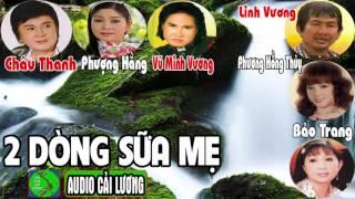 Cải Lương: HAI DÒNG SỮA MẸ | Châu Thanh, Phượng Hằng, Vũ Minh Vương, Linh Vương, Phương Hồng Thủy