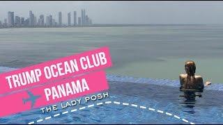 Trump Ocean Club Panamá - The Lady Posh