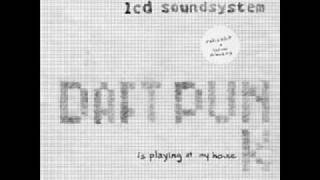 LCD Soundsystem - Daft Punk Is Playing At My House