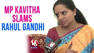 Trs Mp Kavitha Criticize Rahul Gandhi Over His Tour In Telangana -  New Delhi(14-05-2015)