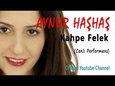 Aynur Haşhaş - Kahpe Felek (Canlı Performans)