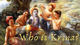 Who is Krsna?