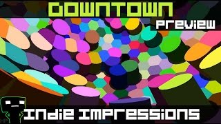 Indie Impressions - Downtown (preview Build)