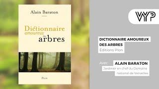 """VYP avec Alain Baraton auteur du """"Dictionnaire amoureux des arbres"""""""