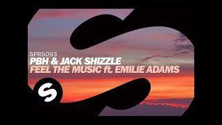 PBH & Jack Shizzle - Feel The Music ft Emilie Adams
