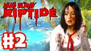 Dead Island Riptide - Gameplay Walkthrough Part 2 - Chapter 1 Paradise (PC, XBox 360, PS3)