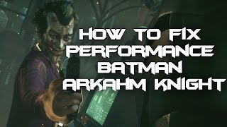You Can Fix Batman Arkham Knight For PC