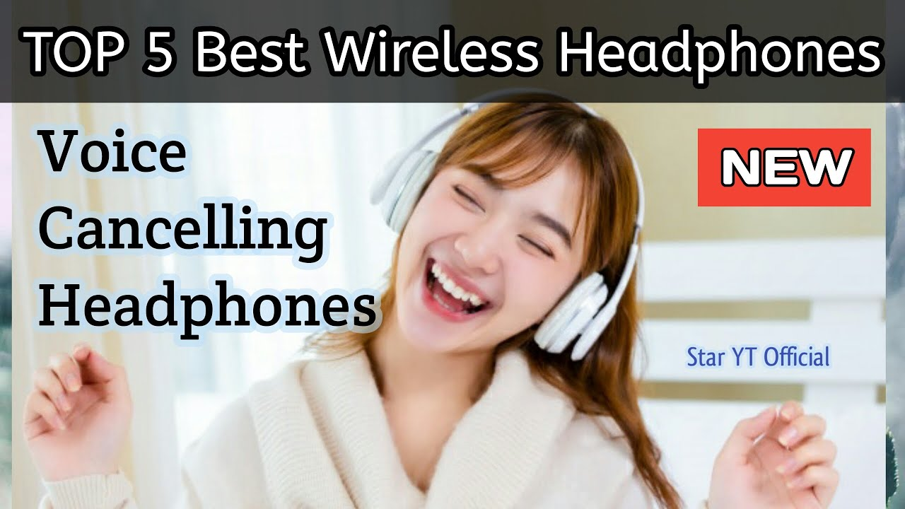 Best Noise Cancelling Headphones 2021 Top Best Noise Cancelling Headphones 2020   2021 || Star YT
