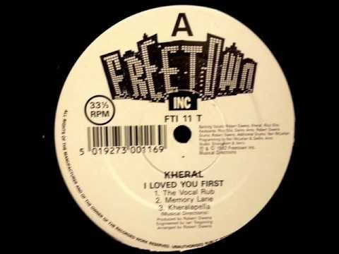 Kheral - I Loved You First (The Vocal Rub) Freetown Inc