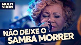 Não Deixe o Samba Morrer | Alcione | Canta, Luan | Música Multishow
