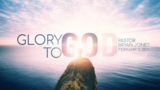 'Sunday Morning Live' 02 February 2020 - Bryan Jones - Glory to God