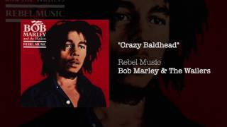 """Crazy Baldhead"" - Bob Marley 