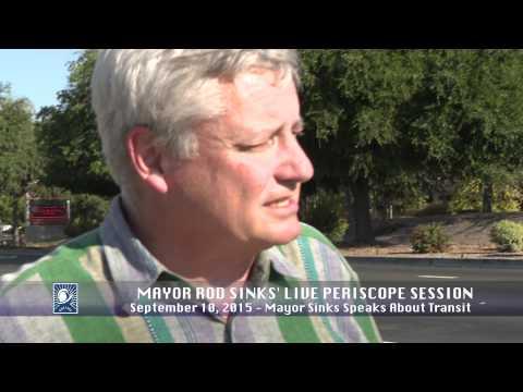 Mayor Rod Sinks' Live Periscope Session on Transit - 9/10/15