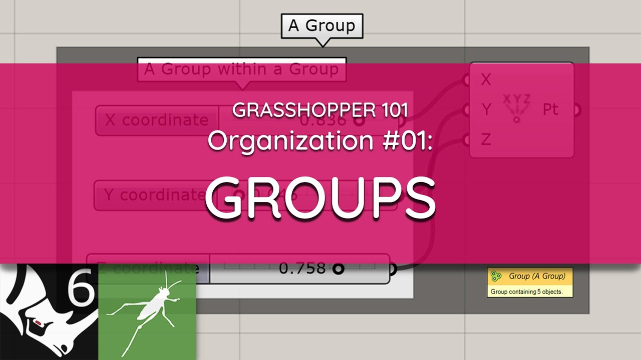 Grasshopper 101: Organization   #01 Groups
