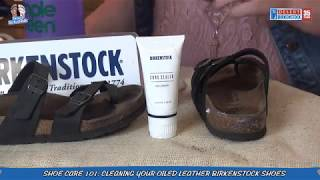 Shoe care and repair series: Birkenstock Shoe Cleaning - Oiled Leather