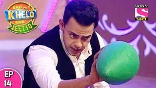 Sab Khelo Sab Jeetto - सब खेलो सब जीतो - Episode 14 - 22nd July, 2017