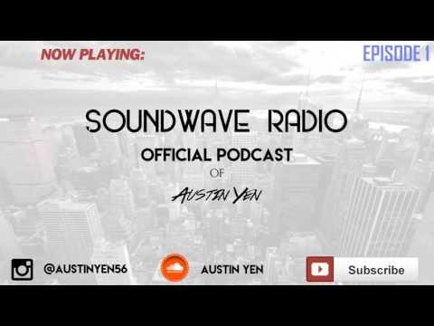 Austin Yen- Soundwave Radio #1