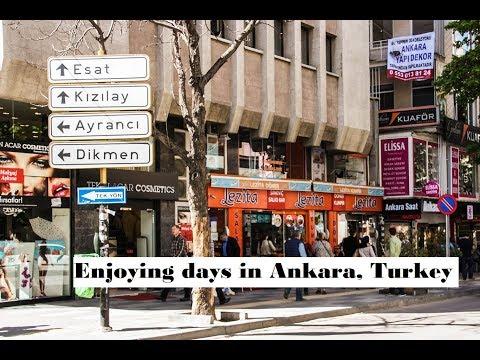 Traveling to Turkey   enjoying days in Ankara, the capital of Turkey