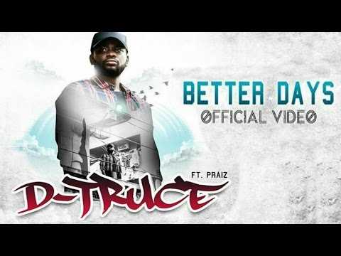 D-Truce feat. Praiz | Better Days (Official Music Video)