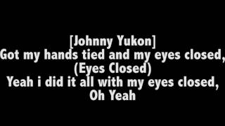 G-Eazy X Johnny Yukon - Eyes Closed (Official Lyrics)