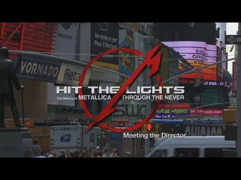 Hit the Lights: The Making of Metallica Through the Never - Chapter 6: Meeting the Director