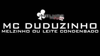 MC DUDUZINHO - MELZINHO OU LEITE CONDENSADO ● O MELHOR DO FUNK ᴴᴰ