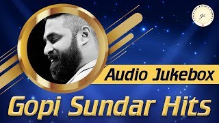 Gopi Sundar Hits Audio Jukebox | Best Songs From Gopi Sundar