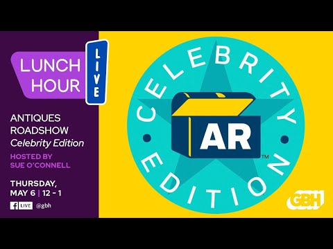 Lunch Hour Live — Antiques Roadshow: Celebrity Edition