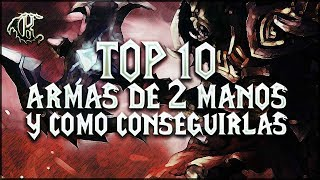 TOP 10 Armas de Dos Manos y Como Conseguirlas - World of Warcraft