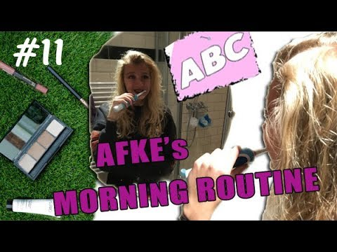 AFKE's MORNING ROUTINE (ABC #11)