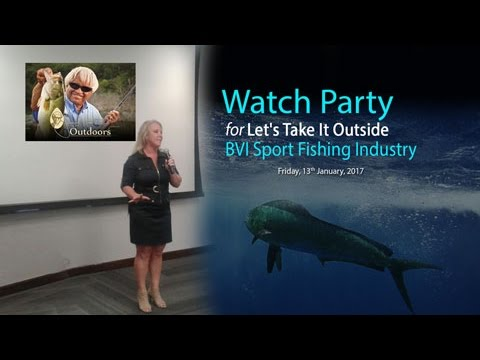 Watch Party for Let's Take It Outside - BVI Sports Fishing Industry