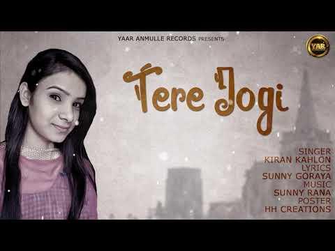 Tere Jogi (Full Song) | Kiran Kahlon | Yaar Anmulle Records | Latest Punjabi Song 2018