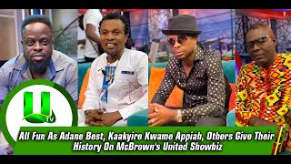 All Fun As Adane Best Kaakyire Kwame Appiah Others Give Their History On McBrowns United Showbiz