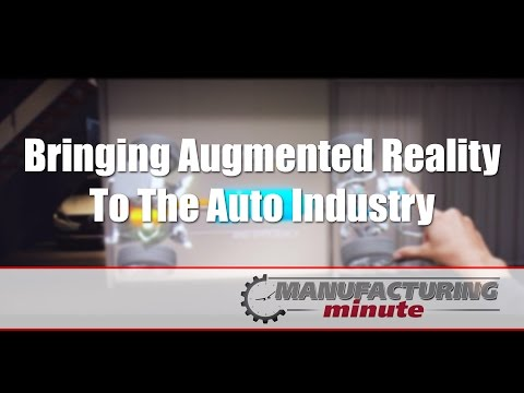 Manufacturing Minute: Bringing Augmented Reality To The Auto Industry