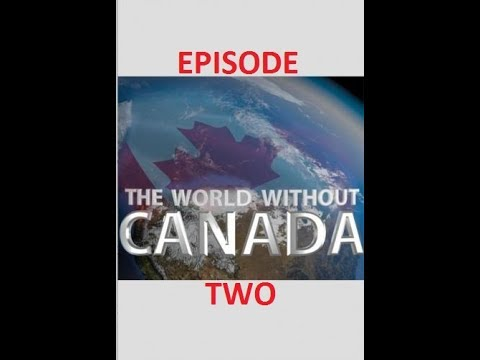 The World Without Canada (Natural Resources) Season 1, Episode 2